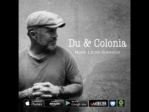 Mike Leon Grosch | Du & Colonia (official music video 2016)